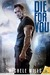 Die For You by Michele  Mills