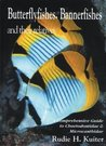 Butterflyfishes, Bannerfishes and Their Relatives: A Comprehensive Guide to Chaetodontidae and Microcanthidae (Marine Fish Families)