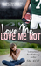 Love Me, Love Me Not by S.M. Koz