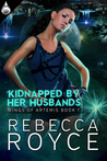 Kidnapped By Her Husbands (Wings of Artemis, #1)