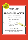 The Art of Procrastination by John R. Perry
