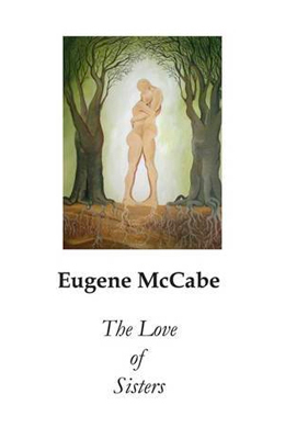 The Love of Sisters by Eugene McCabe