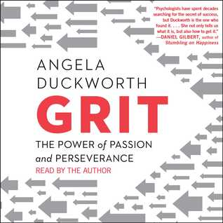 Grit: Passion, Perseverance, and the Science of Success
