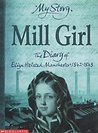 Mill Girl: The Diary of Eliza Helsted, Manchester, 1842-1843