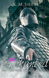 Enchanted (King Arthur and Her Knights, #2)