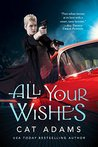 All Your Wishes (Blood Singer, #7)