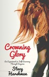 Crowning Glory: An experiment in self-discovery through disguise