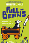 Full of Beans by Jennifer L. Holm