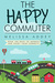 The Happy Commuter: Over 100 Ways to Improve and Enjoy Your Commute