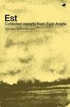 Est: Collected Reports from East Anglia