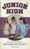 How Dumb Can You Get (Junior High, #4)