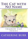 The Cat with No Name (Shadow Cat Series Book 1)