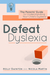 Defeat Dyslexia!: The Parents' Guide to Understanding Your Child's Dyslexia