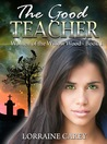 The Good Teacher by Lorraine Carey
