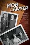 Mob Lawyer: The Mafia's Attorney Tells All
