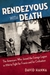 Rendezvous with Death: The Americans Who Joined the Foreign Legion in 1914 to Fight For France and For Civilization