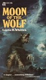 Moon of the Wolf by Leslie H. Whitten Jr.
