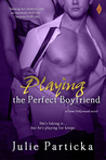 Playing the Perfect Boyfriend (Gone Hollywood, #3)