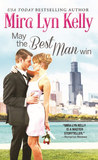 May the Best Man Win (The Best Men, #1)