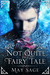 Not quite the Fairy Tale by May Sage