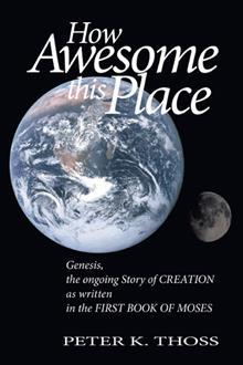 How Awesome This Place: Genesis the Ongoing Story of Creation