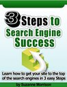 3 Steps To Search Engine Success (SEO Book 1)