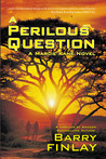 A Perilous Question by Barry Finlay