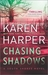 Chasing Shadows by Karen Harper
