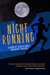 Night Running: A Book of Essays About Breaking Through