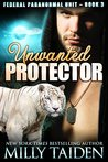 Unwanted Protector (Federal Paranormal Unit, #3)