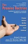 The Promise Doctrine (A Guidebook And System For Consistently Delivering On Your Promises!) (Volume 1)