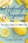 Perfectly Negative by Linda Carvelli