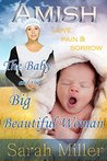 Amish Romance: The Amish Baby and the Big Beautiful Woman: Love, Pain, and Sorrow