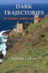 Dark Trajectories (An Owens-Liebert Adventure, #1)