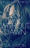 A Day Without Dawn