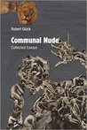 Communal Nude: Collected Essays