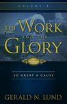 So Great a Cause (The Work and the Glory #8)