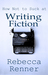 How Not to Suck at Writing Fiction