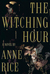 The Witching Hour (Lives of the Mayfair Witches, #1)