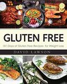 Gluten Free: Gluten Free Cookbook: 101 Days of Gluten Free Recipes for Weight Loss. Paleo Diet (Gluten Free and Weight Loss Recipes)