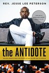 The Antidote: Healing America From the Poison of Hate, Blame, and Victimhood