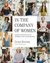 In the Company of Women: Profiles of 100 Creative Women and the Spaces That Inspire Them