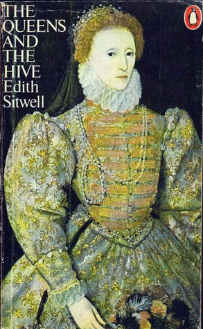 The Queens And The Hive by Edith Sitwell