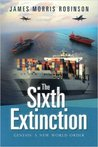The Sixth Extinction: Genesis: A New World Order