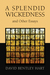 A Splendid Wickedness and Other Essays by David Bentley Hart