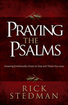 Praying the Psalms: Bringing Your Deepest Hopes, Hurts, and Fears to God