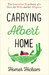 Carrying Albert Home: The Somewhat True Story of A Man, His Wife, and Her Alligator