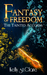 Fantasy of Freedom by Kelly St. Clare