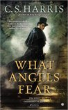 What Angels Fear by C.S. Harris