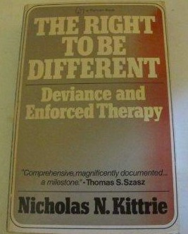 The Right to Be Different by Nicholas N. Kittrie